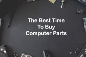 Best time to buy computer parts